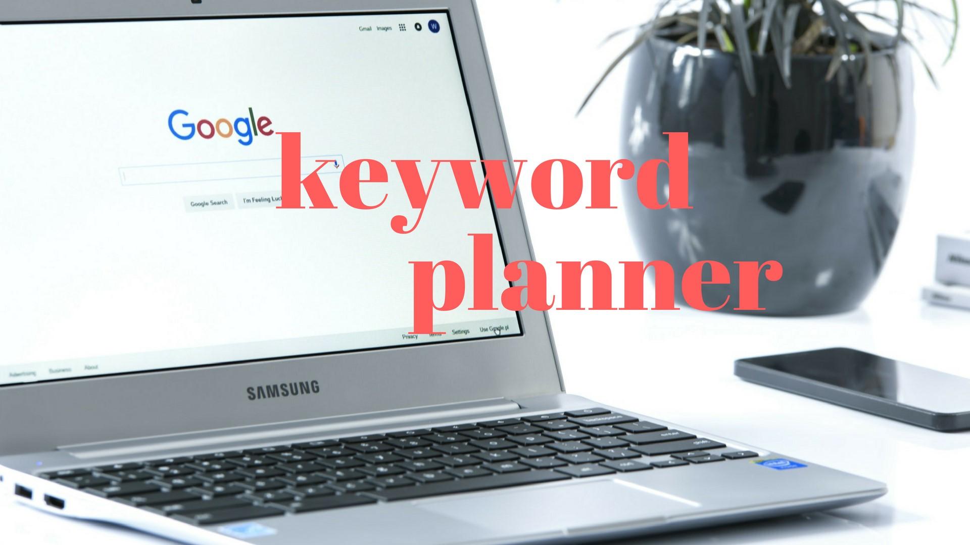 Công cụ Google Keyword Planner là gì?
