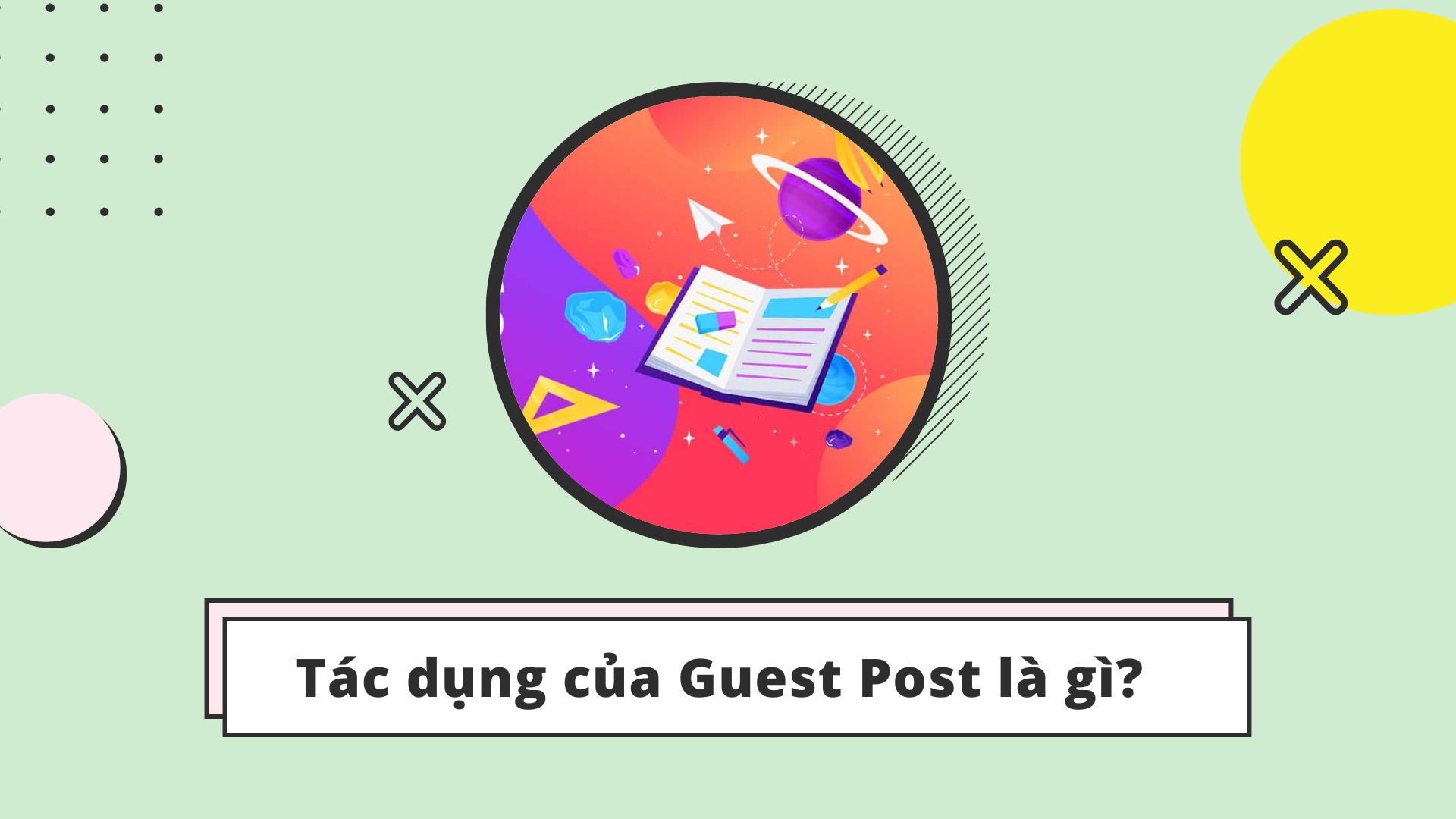 Tác dụng của Guest Post là gì?